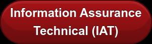 Information Assurance  Technical (IAT)