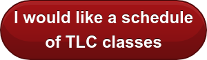 I would like to get a  schedule of TLC classes