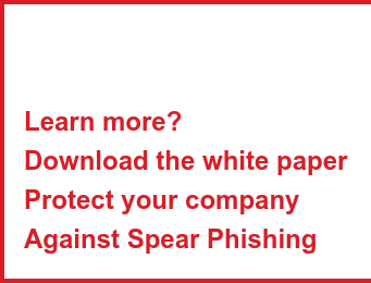 Learn more? Download the white paper Protect your company Against Spear Phishing
