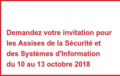 Demandez votre invitation pour les Assises de la Sécurité et des Systèmes d'Information du 10 au 13 octobre 2018