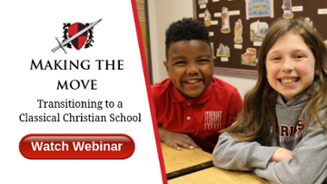 Making the Move: Transitioning to a Classical Christian School