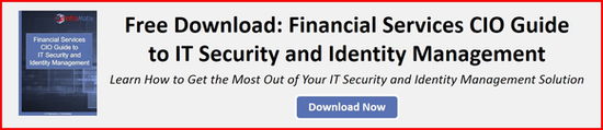 Free Download: Financial Services CIO Guide to IT Security and Identity Management