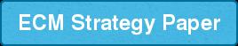 ECM Strategy Paper