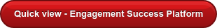 Quick view - Engagement Success Platform