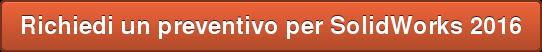 Richiedi un preventivo per SolidWorks 2016