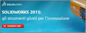SolidWorks 2015: gli strumenti giusti per l'innovaizone