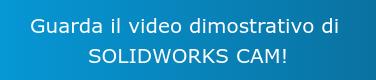 Guarda il video dimostrativo di  SOLIDWORKS CAM!