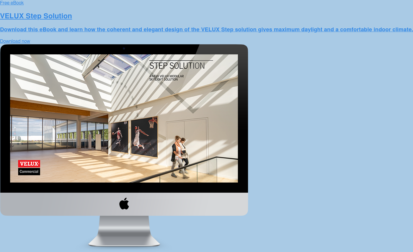 Free eBook  VELUX Step Solution  Download this eBook and learn how the coherent and elegant design of the VELUX  Step solution gives maximum daylight and a comfortable indoor climate. Download now
