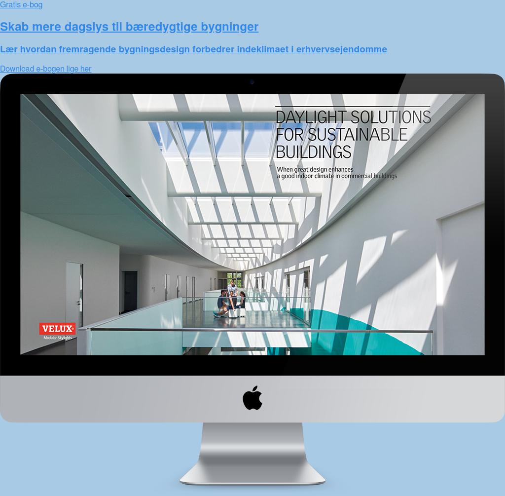 Gratis e-bog  Skab mere dagslys til bæredygtige bygninger  Lær hvordan fremragende bygningsdesign forbedrer indeklimaet i  erhvervsejendomme Download e-bogen lige her