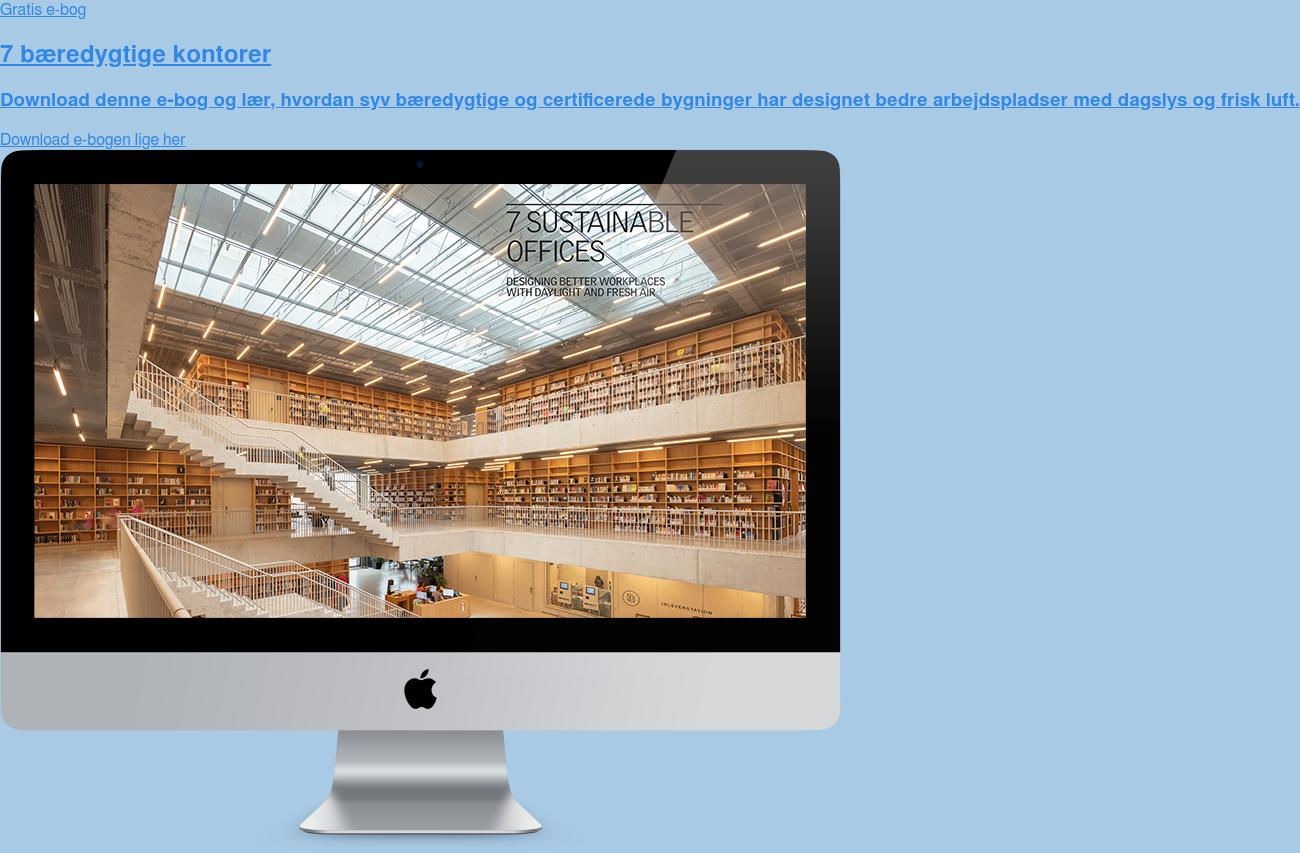 Gratis e-bog  7 bæredygtige kontorer  Download denne e-bog og lær, hvordan syv bæredygtige og certificerede  bygninger har designet bedre arbejdspladser med dagslys og frisk luft. Download e-bogen lige her