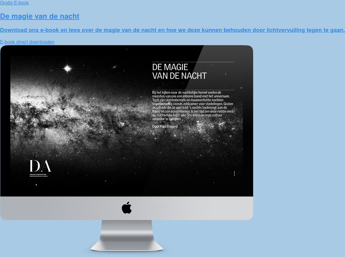 Gratis E-book  De magie van de nacht  Download ons e-book en lees over de magie van de nacht en hoe we deze kunnen  behouden door lichtvervuiling tegen te gaan. E-book direct downloaden