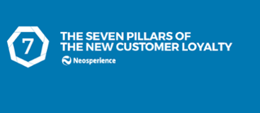 The 7 Pillars Of The New Customer Loyalty