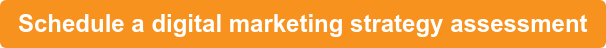 Schedule a digital marketing strategy assessment