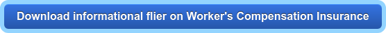 Download informational flier on Worker's Compensation Insurance
