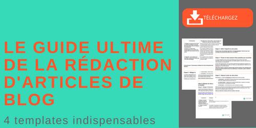 Le guide ultime de la rédaction d'articles de blog, 4 templates indispensables