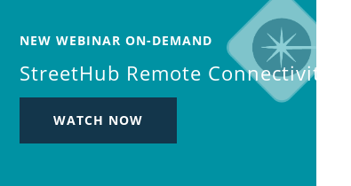 Webinar On-Demand StreetHub Remote  Connectivity Watch now