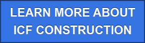 LEARN MORE ABOUT  ICF CONSTRUCTION