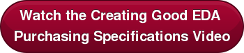 Watch the Creating Good EDA   Purchasing Specifications Video