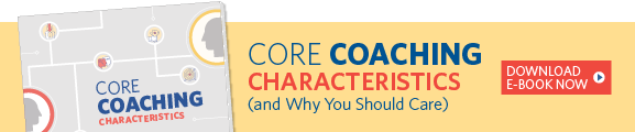 Core Coaching Characteristics (and Why You Should Care)