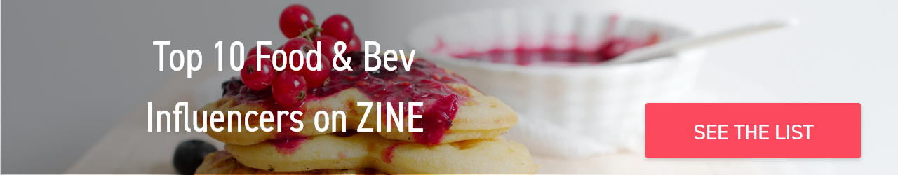 ZINE Influencer Marketing Blog | Top 10 Food & Bev CTA