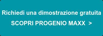 Richiedi la demo di PROGENIO MAXX >
