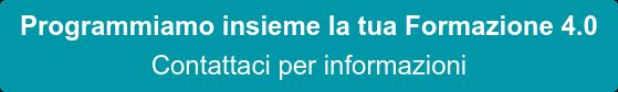 Programmiamo insieme la tua Formazione 4.0 Contattaci per informazioni