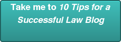 Take me to 10 Tips for a Successful Law Blog