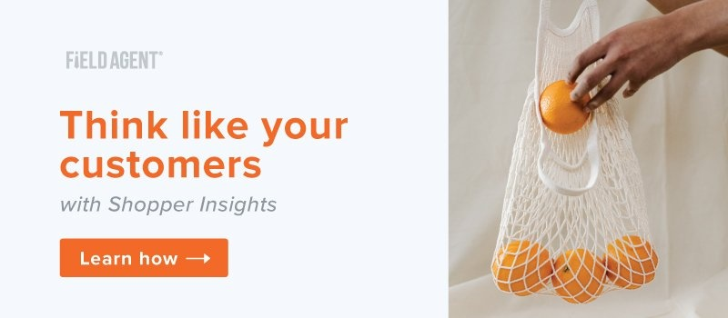 Think like your customers with Shopper Insights by Field Agent