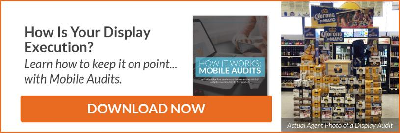 Make Sure Your Display is Actually In Store. Learn how Mobile Audits Work. Download Now