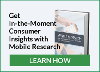 Get In-the-Moment Consumer Insights with Mobile Research