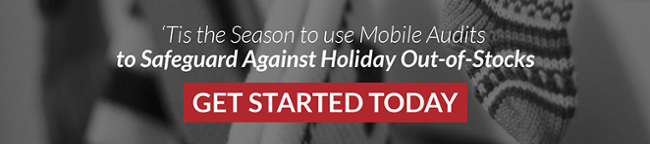 Tis the season to use Mobile Audits to safeguard against holiday out-of-stocks