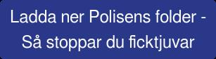 Ladda ner Polisens folder -   Så stoppar du ficktjuvar