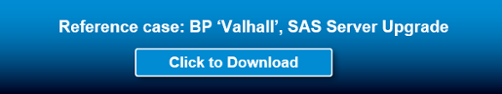 Click to download reference case: BP Valhall SAS Server Upgrade