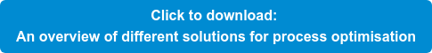 Click to download: An overview of different solutions for process optimisation