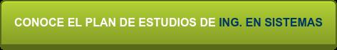 CONOCE EL PLAN DE ESTUDIOS DE ING. EN SISTEMAS