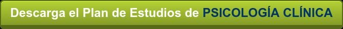 Descarga el Plan de Estudios de PSICOLOGÍA CLÍNICA