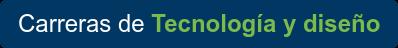 Carreras deTecnología y diseño