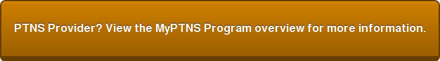 PTNS Provider? View the MyPTNS Program overview for more information.