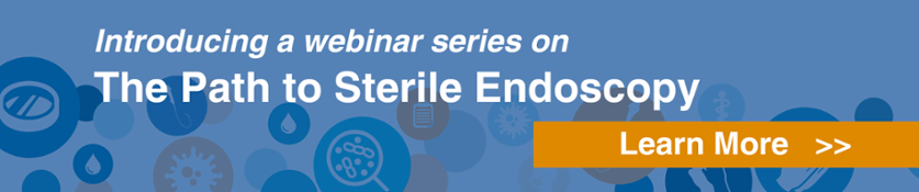 Learn More about the Path to Sterile Endoscopy Webinar Series