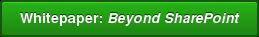 Whitepaper: Beyond SharePoint