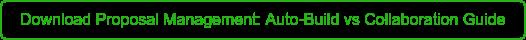 Download Proposal Management: Auto-Build vs Collaboration Guide