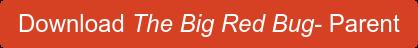 Download The Big Red Bug- Parent