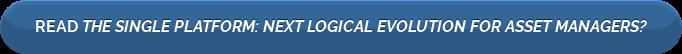 Read TheSingle Platform:Next Logical Evolution for Asset Managers?