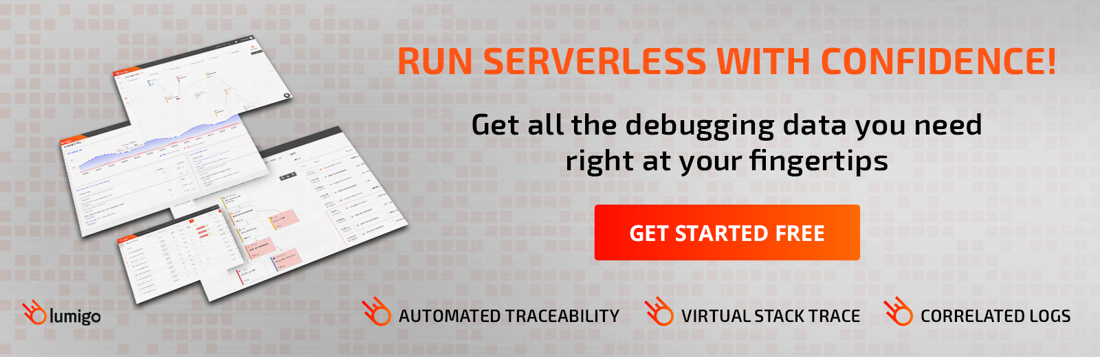 Run serverless with confidence! Start monitoring with Lumigo today - try it free