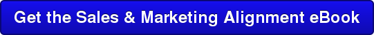 Get the Sales & Marketing Alignment eBook