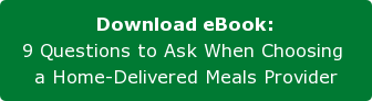Download eBook: 9 Questions to Ask When Choosing  a Home-Delivered Meals Provider