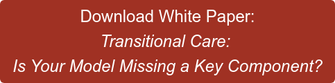 Download White Paper: Transitional Care:  Is Your Model Missing a Key Component?
