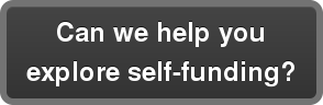 Can we help you explore self-funding?