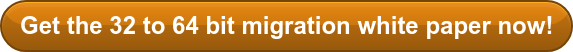 Get the 32 to 64 bit migration white paper now!
