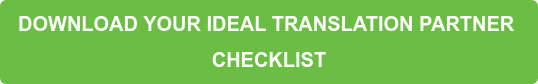 DOWNLOAD YOUR IDEAL TRANSLATION PARTNER  CHECKLIST